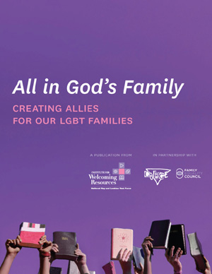 All in God's Family: Creating Allies for Our LGBT Families